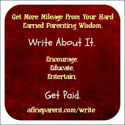 Write for Us, Share Your Hard-Earned Parenting Wisdom, Get Paid