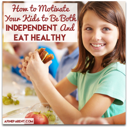 How to Motivate Your Kids to Be Both Independent And Eat Healthy - Main Poster